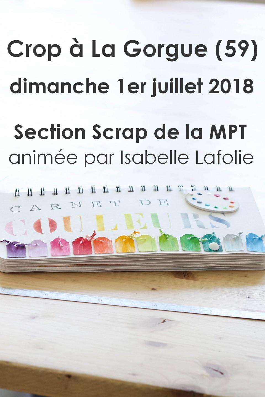Crop à La Gorgue (Nord) le 1er juillet 2018 cropping atelier scrap scrapbook scrapbooking mini-album isabelle-lafolie couleurs-en-folie